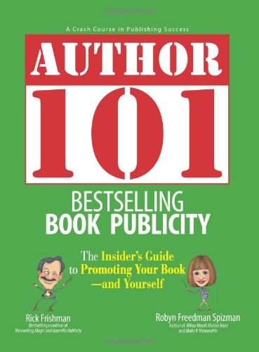 9781593375249: Author 101 Bestselling Book Publicity: The Insider's Guide to Promoting Your Book--and Yourself