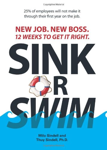 9781593375409: Sink Or Swim!: New Job. New Boss. 12 Weeks to Get It Right.