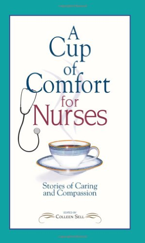 9781593375423: A Cup of Comfort for Nurses: Stories of Caring and Compassion