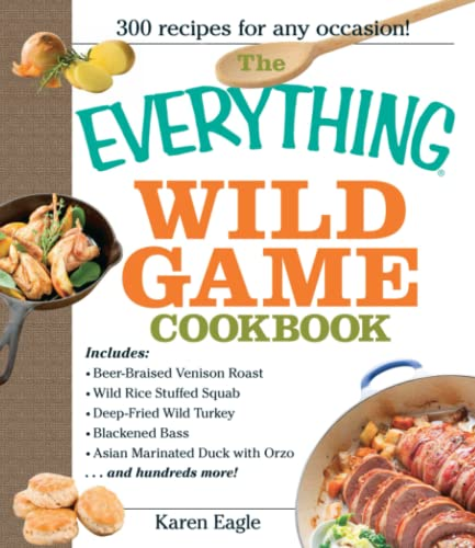 9781593375454: The Everything Wild Game Cookbook: 300 Recipes for Any Occasion!