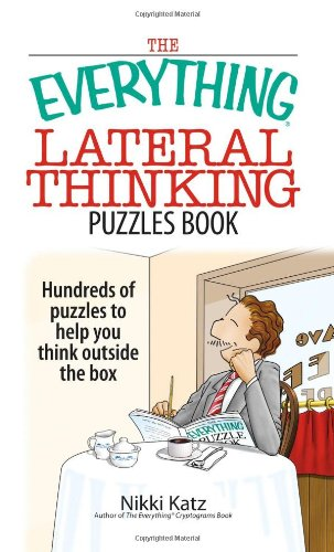 9781593375478: The Everything Lateral Thinking Puzzles Book: Hundreds of Puzzles to Help You Think Outside the Box