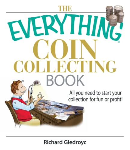 9781593375683: The Everything Coin Collecting Book: All You Need to Start Your Collection And Trade for Profit