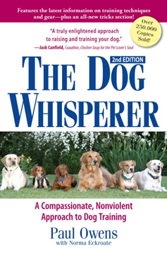 The Dog Whisperer. A Compassionate, Nonviolent Approach to Dog Training