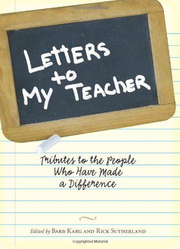 9781593376031: Letters To My Teacher: Tributes to the People Who Have Made a Difference
