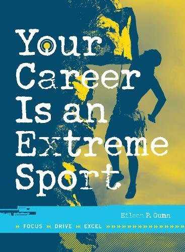 9781593376116: Your Career Is An Extreme Sport: Focus, Drive, Excel