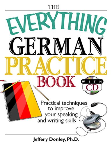 9781593376185: The Everything German Practice: Practical Techniques to Improve Your Speaking And Writing Skills