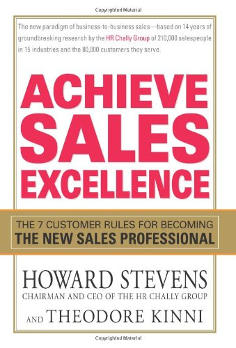 9781593376512: Achieve Sales Excellence: The 7 Customer Rules for Becoming the New Sales Professional