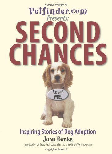 Second Chances: Inspiring Stories of Dog Adoption (159337660X) by Banks, Joan; Saul, Betsy