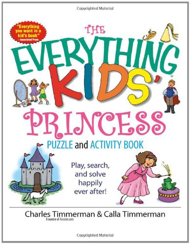 The Everything Kids' Princess Puzzle And Activity Book: Play, Search, And Solve Happily Ever ...