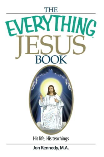 9781593377120: The Everything Jesus Book: His Life, His Teachings