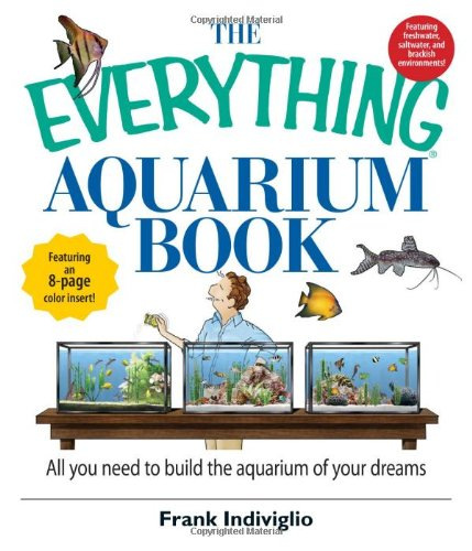 The Everything Aquarium Book: All You Need: Frank Indiviglio