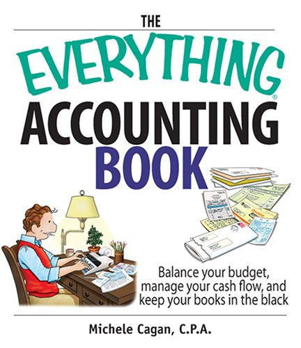 9781593377182: The Everything Accounting Book: Balance Your Budget, Manage Your Cash Flow, And Keep Your Books in the Black