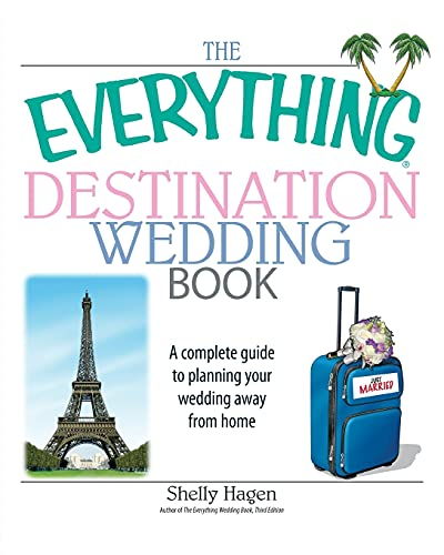 9781593377205: The Everything Destination Wedding Book: A Complete Guide to Planning Your Wedding Away from Home (Everything (Weddings))