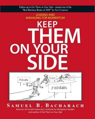 9781593377298: Keep Them On Your Side: Leading And Managing for Momentum