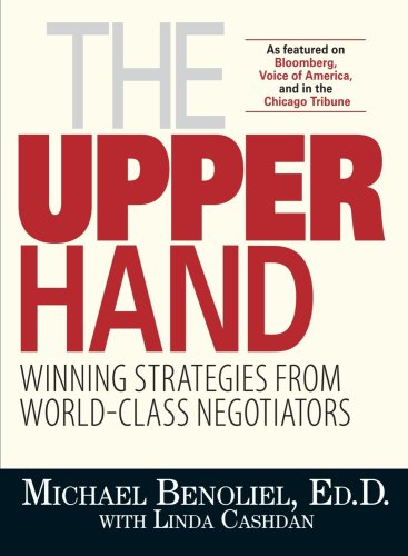 The Upper Hand: Winning Strategies from World-class Negotiators (9781593377359) by Michael Benoliel; Linda Cashdan
