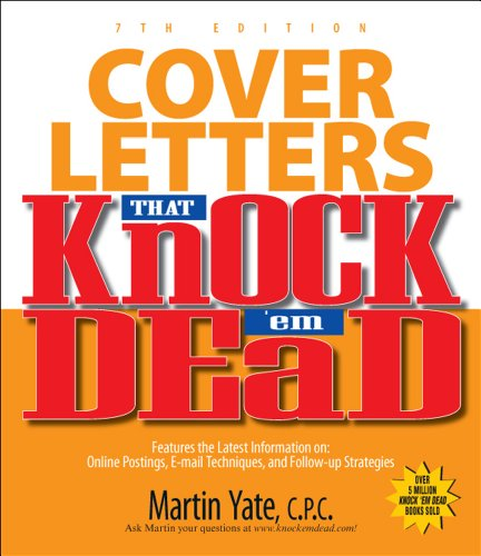 Cover Letters That Knock'em Dead 7th Edition (Knock 'em Dead Cover Letters) (9781593377472) by Martin Yate CPC