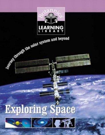 Exploring Space (Britannica Learning Library): Encyclopedia Britannica