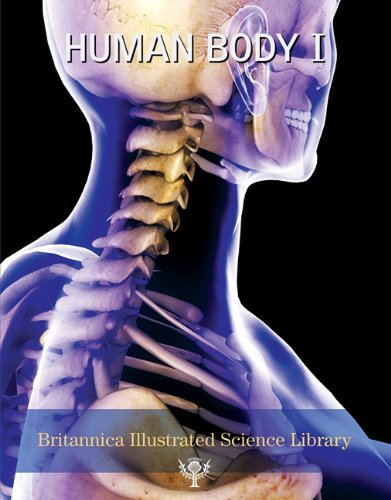 Human Body I (Britannica Illustrated Science Library): Encyclopedia Britannica Inc