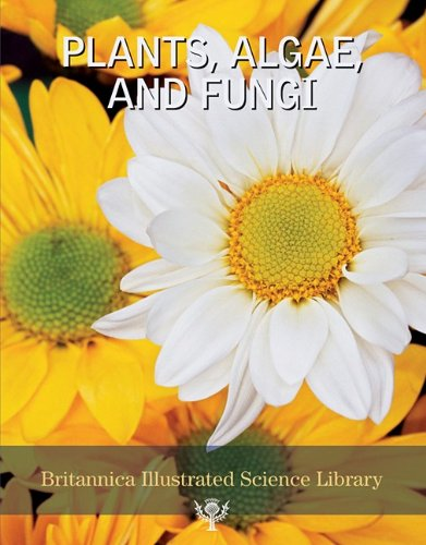Plants, Algae and Fungi (Britannica Illustrated Science Library): Levy, Michael