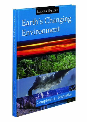 9781593394295: Earth's Changing Environment: Compton's by Britannica (Learn and Explore)