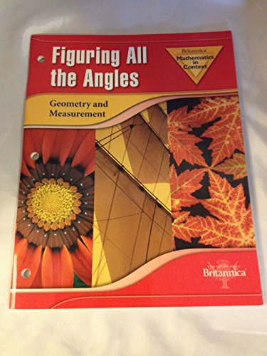 BRITANNICA MATHEMATICS IN CONTEXT FIGURING ALL THE ANGLES GEOMETRY AND MEASUREMENT