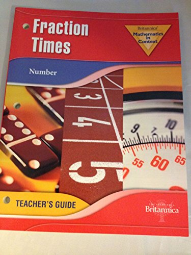 9781593399306: BRITANNICA MATHEMATICS IN CONTEXT-NUMBER-FRACTION TIMES TEACHER'S GUIDE