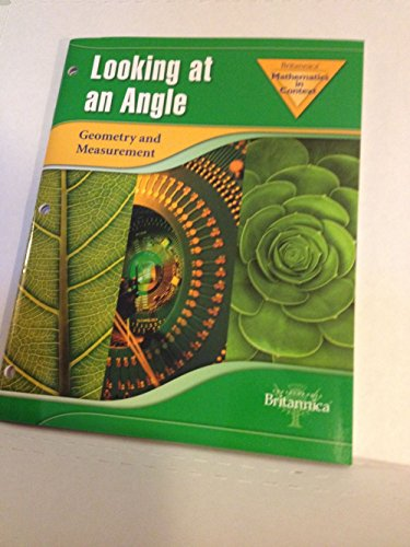BRITANNICA MATHEMATICS IN CONTEXT LOOKING AT AN ANGLE GEOMETRY AND MEASUREMENT