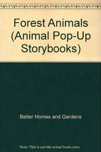 Forest Animals (Animal Pop-Up Storybooks): Better Than Broccoli