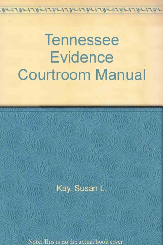 9781593453848: Tennessee Evidence Courtroom Manual