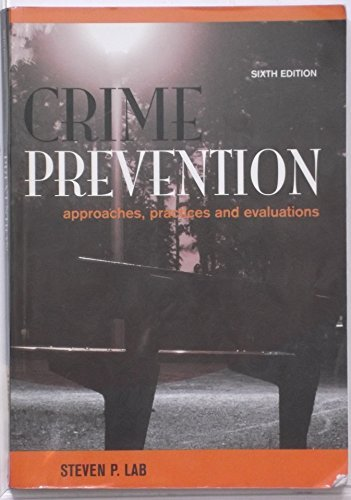 Crime Prevention: Approaches, Practices and Evaluations: Steven P. Lab