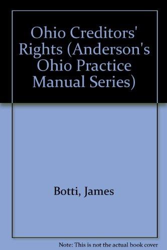 9781593454524: Ohio Creditors' Rights (Anderson's Ohio Practice Manual Series)