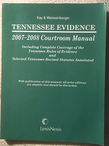 Tennessee Evidence Courtroom Manual (1593454945) by Kay, Susan L.; Weissenberger, Glen