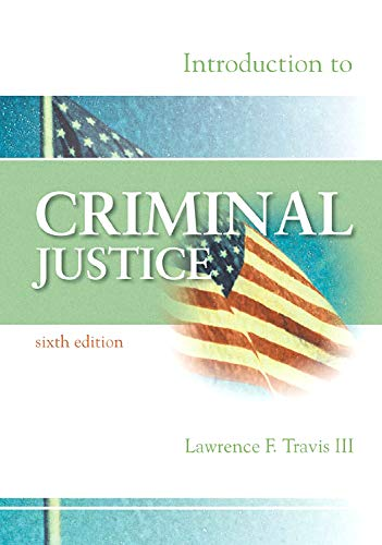 Introduction to Criminal Justice: Lawrence F., III