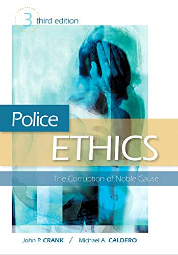 9781593456108: Police Ethics, Third Edition: The Corruption of Noble Cause