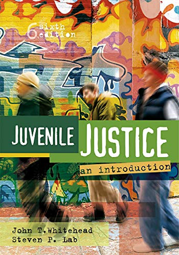 Juvenile Justice: An Introduction: John T. Whitehead,