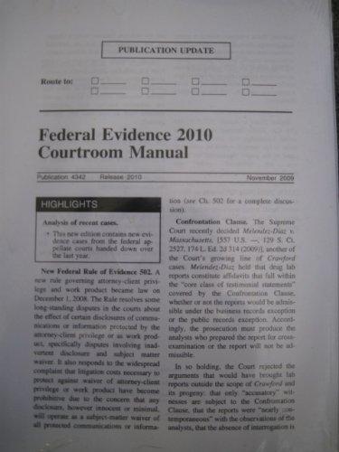 Federal Evidence 2010 Courtroom Manual: Weissenberger, Glen
