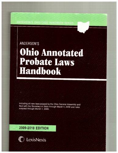 9781593458911: Anderson's Ohio Annotated Probate Laws Handbook (Anderson's Ohio Code Handbook Series, 2009-2010 Edi