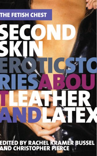 9781593500009: Second Skin: Erotic Stories about Leather and Latex (The Fetish Chest)