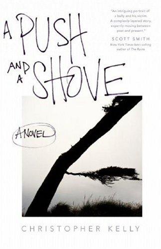 A Push and a Shove: A Novel: Kelly, Christopher