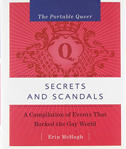 9781593500696: Portable Queer, The: Secrets And Scandals: A Compilation of Events that Rocked the Gay World