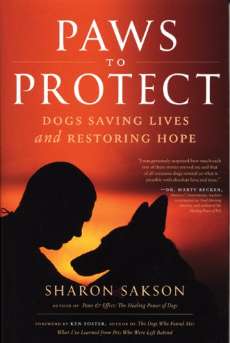Paws to Protect: Dogs Saving Lives and Restoring Hope: Sakson, Sharon