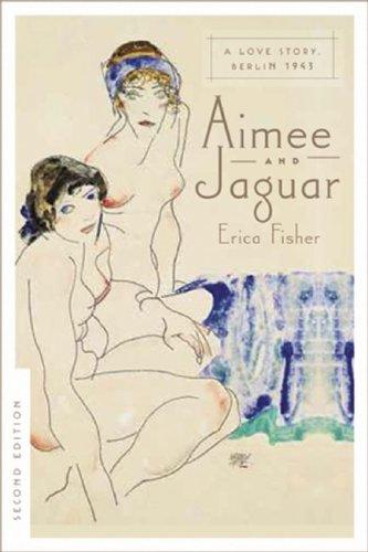9781593501426: Aimee & Jaguar: A Love Story, Berlin 1943
