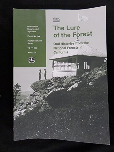 9781593514303: The Lure of the Forest: Oral Histories of the National Forests in California