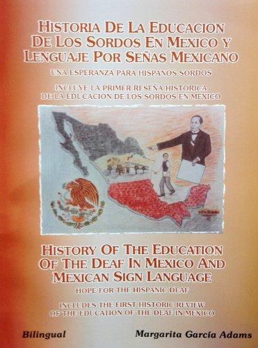 9781593520083: History of the Education of the Deaf in Mexico and Mexican Sign Language / Historia De La Educacion De Los Sordos En Mexico Y Lenguje Por Senas Mexicano