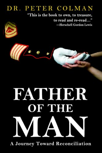Father Of The Man: A Journey Toward Reconciliation: Colman, Peter