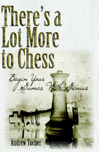 9781593524227: There's A Lot More To Chess: Begin Your Games With Genius