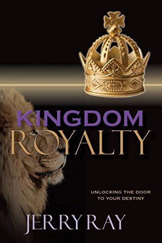 9781593526115: Kingdom Royalty: Unlocking the Door to Your Destiny
