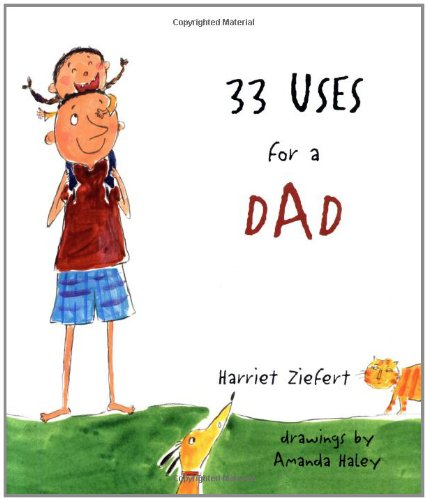 33 Uses for a Dad: Amanda Haley, Harriet