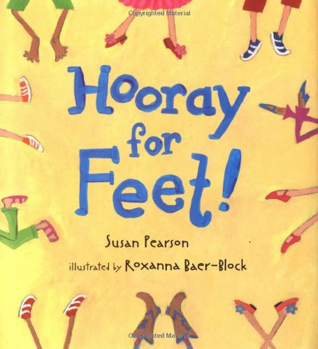 Hooray for Feet!: Susan Pearson, Roxanna Baer-Block