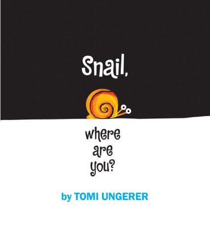 Snail, Where are You? (9781593540968) by Tomi Ungerer